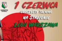 1 czerwca - uroczysty trening na stadionie Legii Warszawa